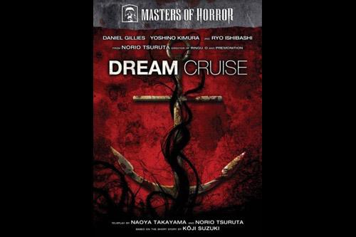 Dream Cruise / Masters of Horror