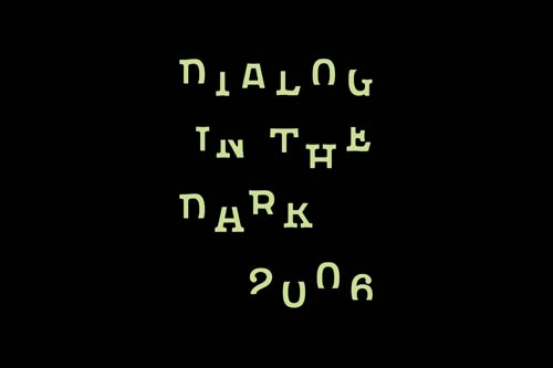 Dialog in the Dark 2006 TOKYO / 暗がりで見えるもの